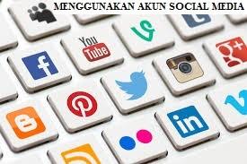 Menggunakan Akun Media Social